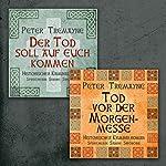 Der Tod soll auf euch kommen / Tod vor der Morgenmesse (Schwester Fidelma ermittelt - Box 3) | Peter Tremayne