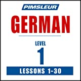 German Level 1: Learn to Speak and Understand German with Pimsleur Language Programs