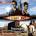 Doctor Who: Peacemaker Audiobook by James Swallow Narrated by Will Thorp