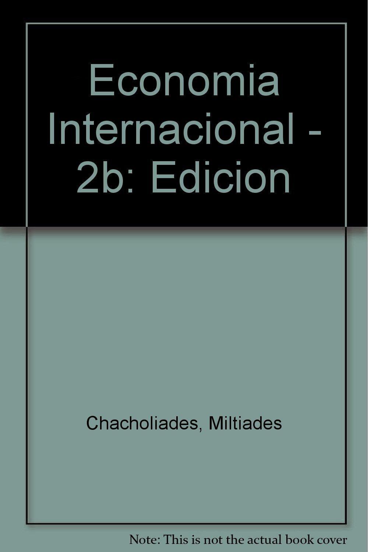 Economia internacional 2b edicion amazon es miltiades chacholiades libros