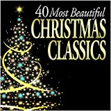 Classical Music : 40 Most Beautiful Christmas Classics