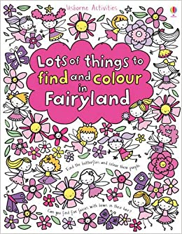 lots of things to find and colour in fairyland 0001409549763 amazoncom books - Things To Colour In