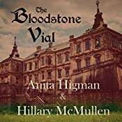 The Bloodstone Vial: The Belrose Abbey Mystery series, Book 2 | Anita Higman, Hillary McMullen