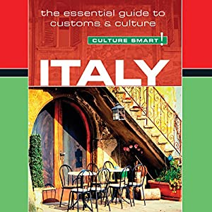 Italy - Culture Smart!: The Essential Guide to Customs & Culture Audiobook