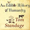 An Edible History of Humanity Audiobook by Tom Standage Narrated by George K. Wilson