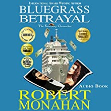 Bluegrass Betrayal: The Kentucky Chronicles, Book 2 Audiobook by Robert Monahan Narrated by Robert Monahan