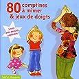 80 Comptines à mimer et jeux de doigts