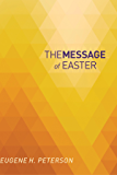 The Message of Easter: According to Mark