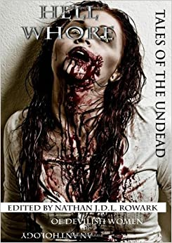 Book Tales of the Undead - Hell Whore Anthology by Nathan J.D.L. Rowark (2-Oct-2013)
