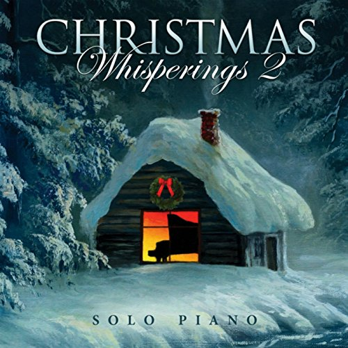 Christmas Whisperings 2 - Solo Piano (Christmas New Age Piano)