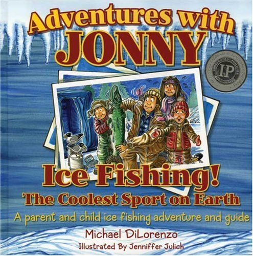 Adventures with Jonny: Ice Fishing The Coolest Sport on Earth!
