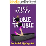 Double Trouble (Dev Haskell Private Investigator Book 10) (Dev Haskell - Private Investigator)