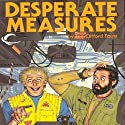 Desperate Measures: Angel's Luck, Book 1 Audiobook by Joe Clifford Faust Narrated by A. C. Fellner