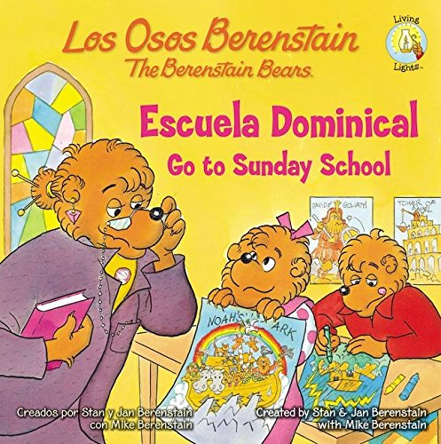 Los Osos Berenstain van a la escuela dominical / Go to Sunday School (Spanish Edition) [Stan and Jan Berenstain w/ Mike Berenstain] (Tapa Blanda)