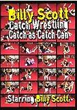 Billy Scott Catch-As-Catch-Can Wrestling