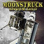 Moonstruck | Edward M. Lerner