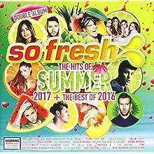 So Fresh: Hits Of Summer 2017 + Best Of 2016 / Var