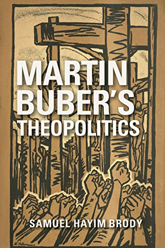 Martin Buber's Theopolitics (New Jewish Aesthetics and Thought)