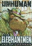Unhuman: The Elephantmen - The Art Of Ladronn