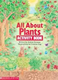 All about Plants Activity Book, Justine Fontes and Justine Korman, 0590475908