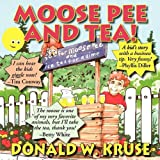 Moose Pee and Tea, Donald W. Kruse, 1596636793