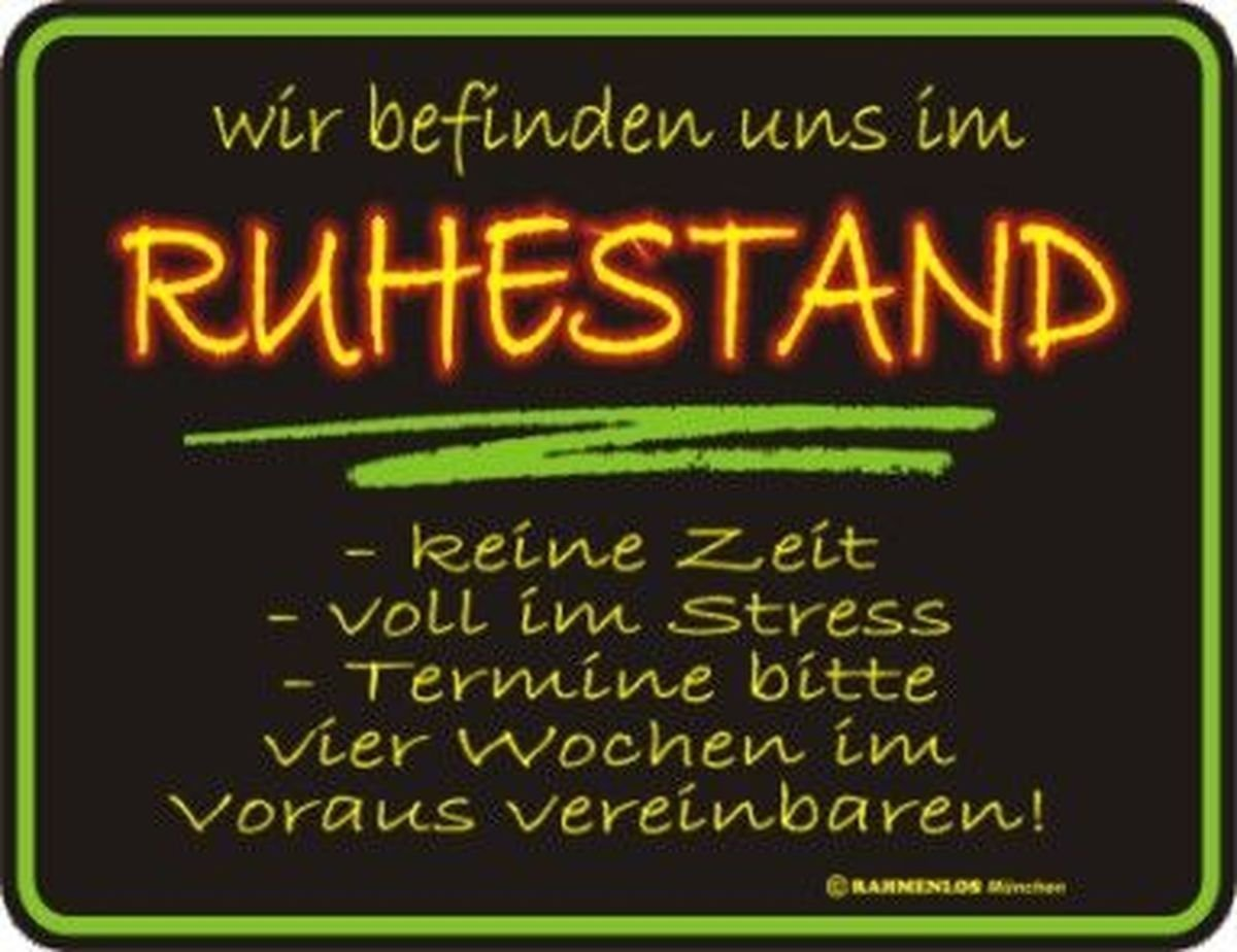 wir befinden uns im Ruhestand keine Zeit voll im Stress /… Nr.3273 Original RAHMENLOS Blechschild f/ür den Rentner