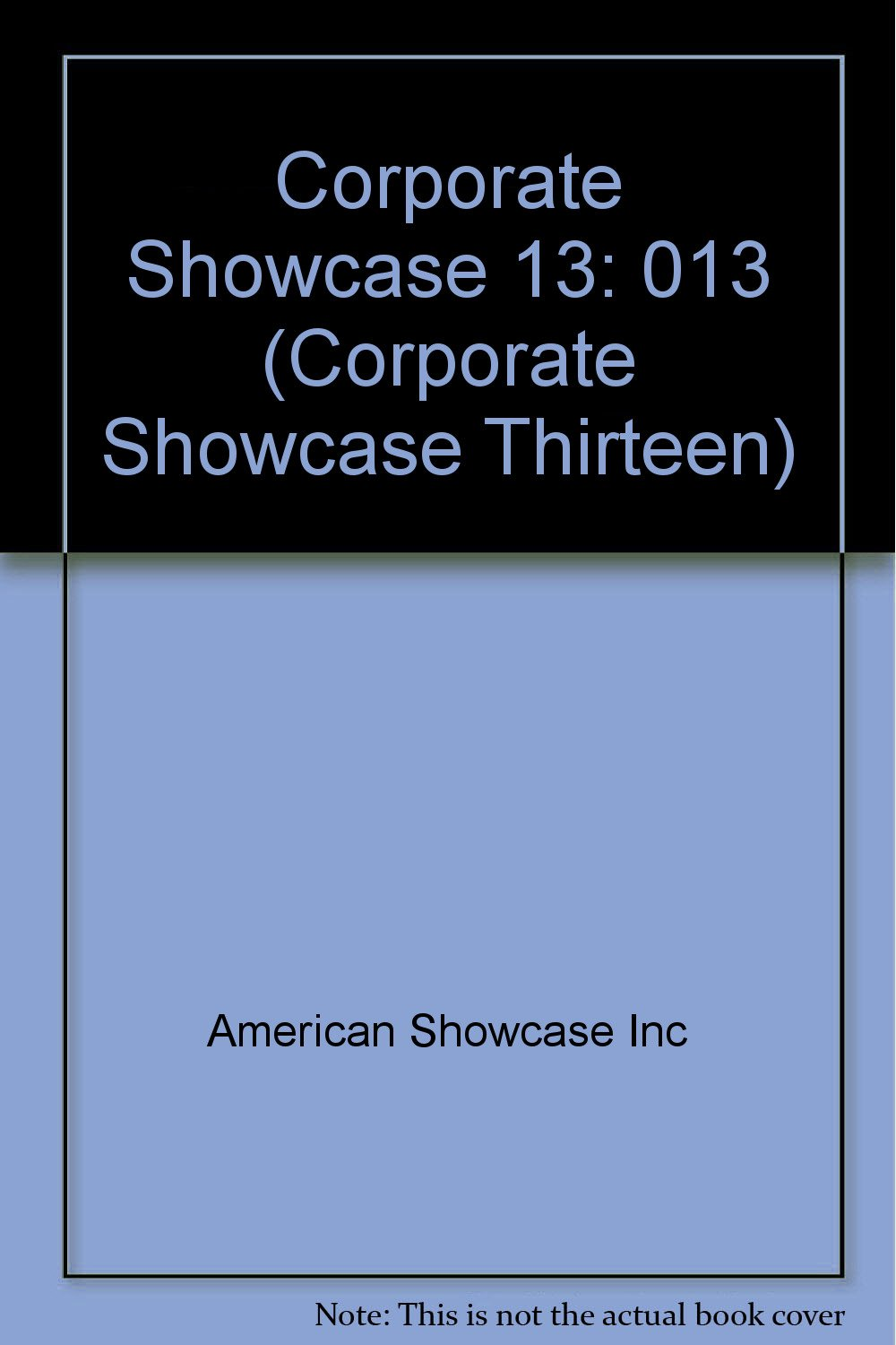 Corporate Showcase (CREATIVE OPTIONS FOR BUSINESS AND ANNUAL REPORTS)