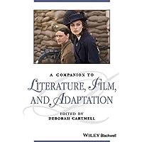 A Companion to Literature, Film, and Adaptation (Blackwell Companions to Literature and Culture)