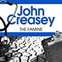 The Famine: Dr Palfrey Series, Book 26 Audiobook by John Creasey Narrated by Stephen Greif