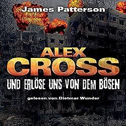 Und erlöse uns von dem Bösen (Alex Cross 10)
