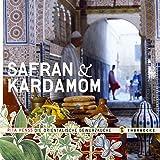 Safran & Kardamom: Die orientalische Gewürzküche