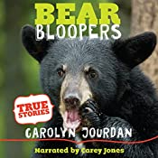 Bear Bloopers: True Stories from the Great Smoky Mountains National Park - Bear in the Back Seat, Volume 4 | Carolyn Jourdan