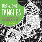 Take-Along Tangles: 104 Drawings to T...