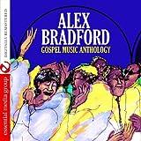 Gospel Music Anthology: Alex Bradford (Digitally Remastered)