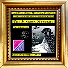 The Junebug Mystery Plus Six More: Captain Underhill Mysteries, Part 1 Radio/TV Program by Steven Thomas Oney Narrated by David Ellsworth, Wally O'Hara,  full cast