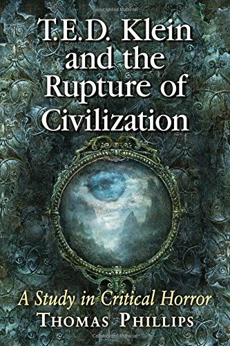 T.E.D. Klein and the Rupture of Civilization: A Study in Critical Horror