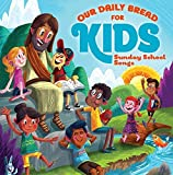 Our Daily Bread for Kids(TM) Sunday School Songs (2-CDs) by Discovery House Publishers (2015-01-01)