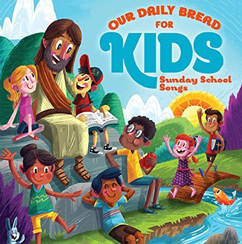 Our Daily Bread for Kids(TM) Sunday School Songs (2-CDs) by 30-Songs Children Will Love! by Our Daily Bread (2015-05-04) (Bread 2015 Daily)