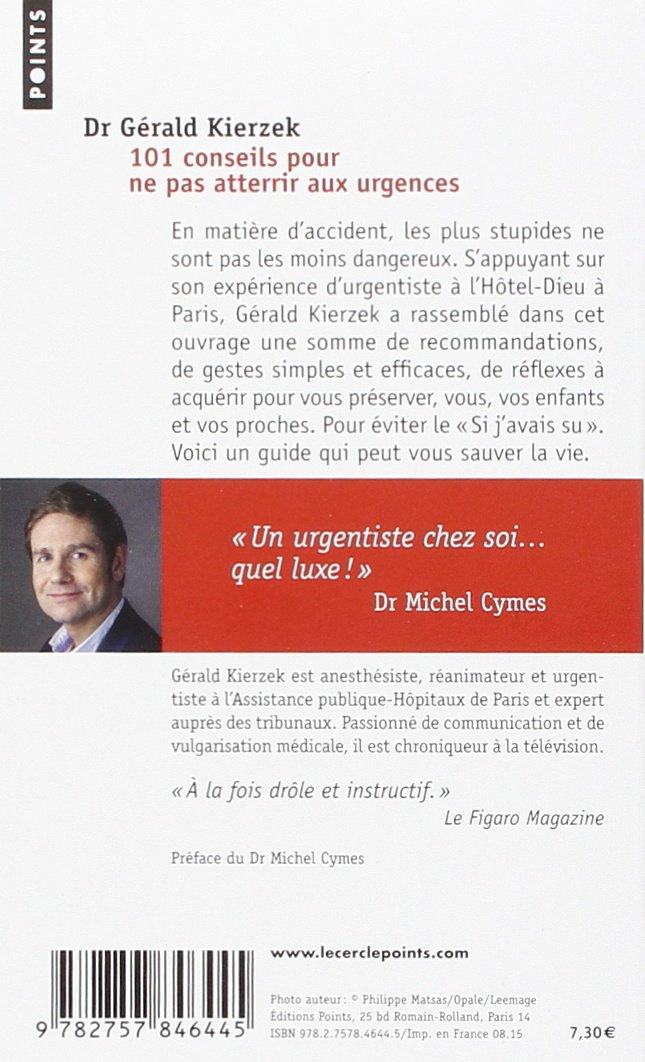 Amazon.fr - 101 conseils pour ne pas atterrir aux urgences - Gerald  Kierzek, Michel Cymes - Livres cb99716956dc
