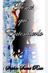Tienes que entenderlo (Spanish Edition)