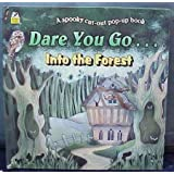 Dare You Go...into the Forest: A Spooky Cut-Out Pop-Up Book (A Golden Book) Sarah Hewetson and Cathy Suttleworth