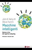 Macchine intelligenti: Watsone e l'era del cognitive computing