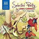 Selected Poetry by Lewis Carroll Audiobook by Lewis Carroll Narrated by Roger May