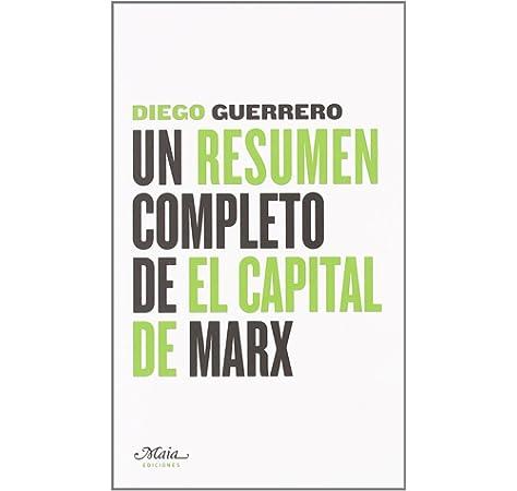 Resumen Completo De El Capital De Claves para comprender la economía: Amazon.es: Guerrero Jiménez, Diego: Libros