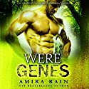 WereGenes: The Complete Paranormal Romance Bundle Audiobook by Amira Rain Narrated by Charlie Boswell