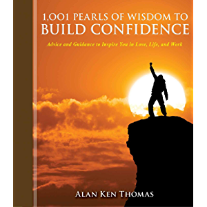 1,001 Pearls of Wisdom to Build Confidence: Advice and Guidance to Inspire You in Love, Life, and Work (1001 Pearls)