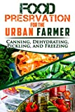 Food Preservation for the Urban Farmer