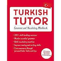 Turkish Tutor: Grammar and Vocabulary Workbook (Learn Turkish with Teach Yourself): Advanced beginner to upper intermediate course (Language Tutors)