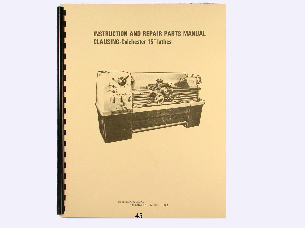 "Clausing Colchester 15"" Lathe Instruction & Repair Parts List Manual:  Clausing: Amazon.com: Books"