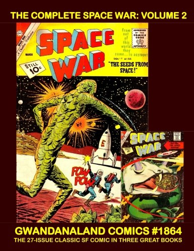 Read Online The Complete Space War: Volume 2: Gwandanaland Comics #1864 --- The Classic SF Comic Series In Four Great Books -- All 27 Issues -- This Book:  Issues #10-18 PDF